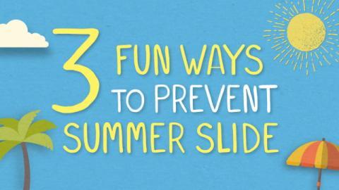 3 Fun Ways to Prevent Summer Slide