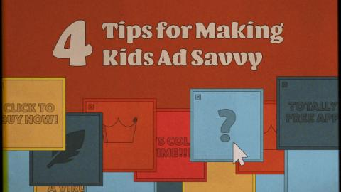 4 Tips for Making Kids Ad Savvy