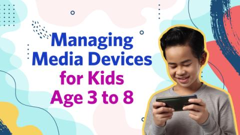 5 Tips for Managing Media Devices for Kids Age 3 to 8
