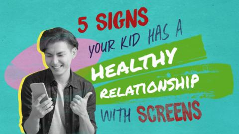 5 Signs Your Kid Has a Healthy Relationship with Screens