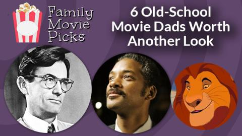6 Old-School Movie Dads Worth Another Look