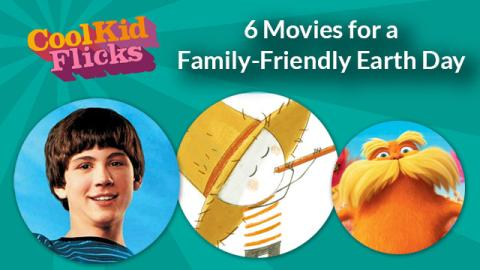 6 Movies for a Family-Friendly Earth Day