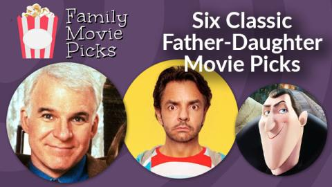 Six Classic Father-Daughter Movie Picks