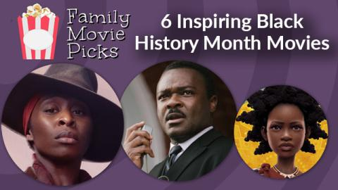 6 Inspiring Black History Month Movies