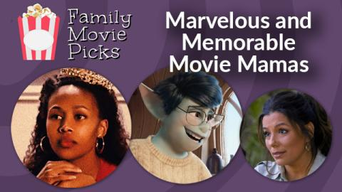Marvelous and Memorable Movie Mamas
