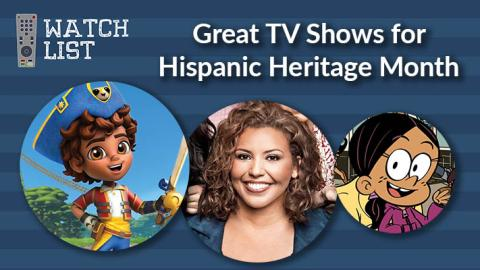 5 Great TV Shows for Hispanic Heritage Month